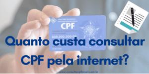 Quanto custa consultar CPF pela internet